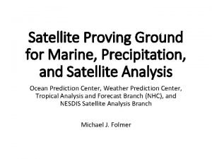 Satellite Proving Ground for Marine Precipitation and Satellite
