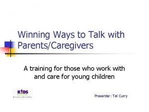 Winning Ways to Talk with ParentsCaregivers A training