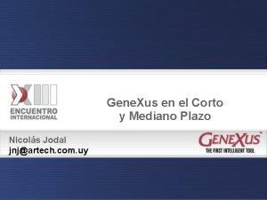 Gene Xus en el Corto y Mediano Plazo