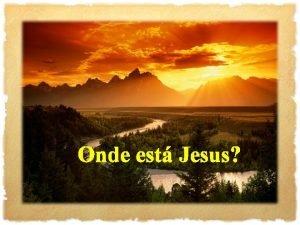 Onde est Jesus Entretanto Jos e Maria achavamse
