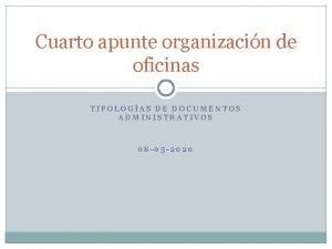 Cuarto apunte organizacin de oficinas TIPOLOGAS DE DOCUMENTOS