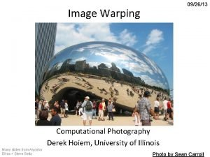 092613 Image Warping Computational Photography Derek Hoiem University