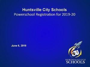 Huntsville City Schools Powerschool Registration for 2019 20