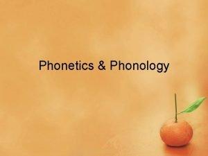 Phonetics Phonology Areas of phonetics Speech production Speech