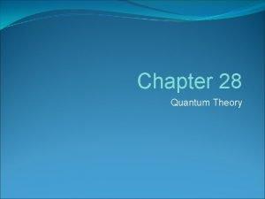 Chapter 28 Quantum Theory Quantum Regime Draw physics