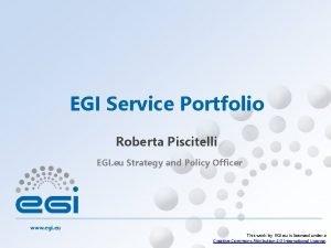 EGI Service Portfolio Roberta Piscitelli EGI eu Strategy