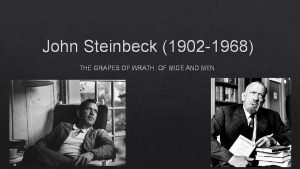 John Steinbeck 1902 1968 THE GRAPES OF WRATH