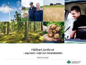 Hllbart jordbruk argument i milj och klimatdebatten Hilda