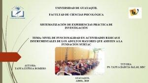 UNIVERSIDAD DE GUAYAQUIL FACULTAD DE CIENCIAS PSICOLGICA SISTEMATIZACIN