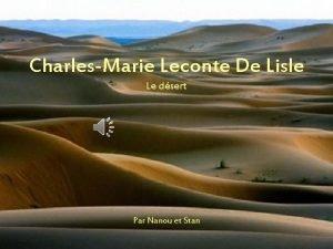 CharlesMarie Leconte De Lisle Le dsert Par Nanou