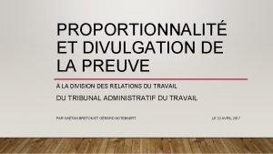 PROPORTIONNALIT ET DIVULGATION DE LA PREUVE LA DIVISION