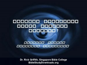 Dr Rick Griffith Singapore Bible College Bible Study