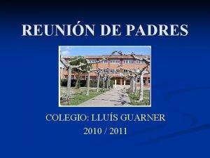 REUNIN DE PADRES COLEGIO LLUS GUARNER 2010 2011