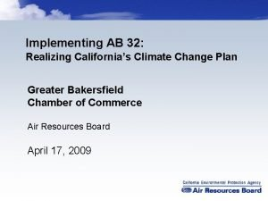 Implementing AB 32 Realizing Californias Climate Change Plan