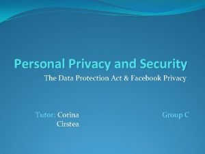 Personal Privacy and Security The Data Protection Act