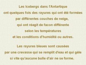 Les Icebergs dans lAntartique ont quelques fois des