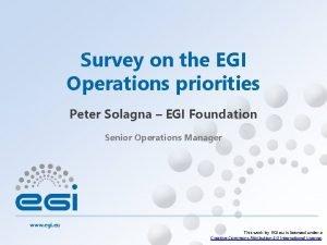 Survey on the EGI Operations priorities Peter Solagna