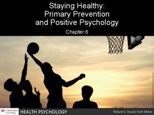 Staying Healthy Primary Prevention and Positive Psychology Chapter