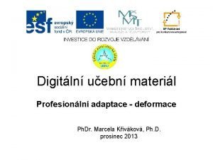 Digitln uebn materil Profesionln adaptace deformace Ph Dr