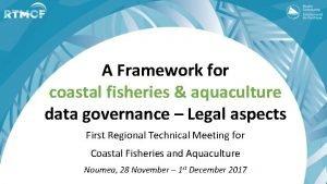 A Framework for coastal fisheries aquaculture data governance