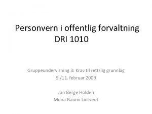 Personvern i offentlig forvaltning DRI 1010 Gruppeundervisning 3