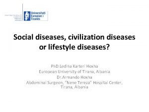 Social diseases civilization diseases or lifestyle diseases Ph