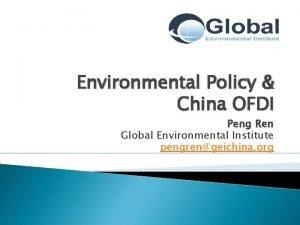 Environmental Policy China OFDI Peng Ren Global Environmental