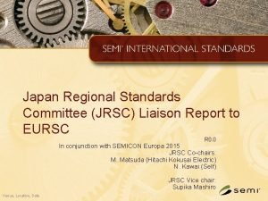 Japan Regional Standards Committee JRSC Liaison Report to