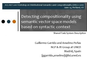 ACLHLT 2011 Workshop on Distributional Semantics and Compositionality