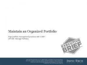 Maintain an Organized Portfolio Align portfolio management practices