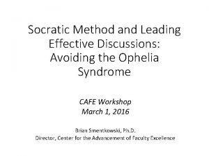 Socratic Method and Leading Effective Discussions Avoiding the