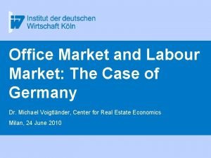 Office Market and Labour Market The Case of