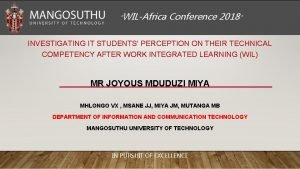 WILAfrica Conference 2018 INVESTIGATING IT STUDENTS PERCEPTION ON
