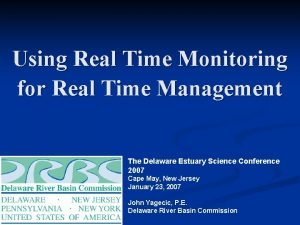 Using Real Time Monitoring for Real Time Management