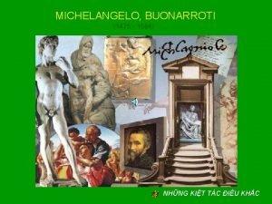 MICHELANGELO BUONARROTI 1475 1564 NHNG KIT TC IU