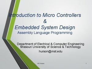 Introduction to Micro Controllers Embedded System Design Assembly
