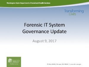 Forensic IT System Governance Update August 9 2017
