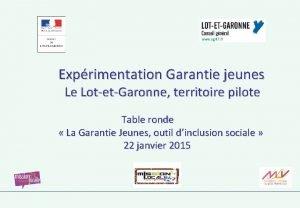 Exprimentation Garantie jeunes Le LotetGaronne territoire pilote Table