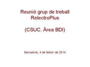 Reuni grup de treball Relectro Plus CSUC rea