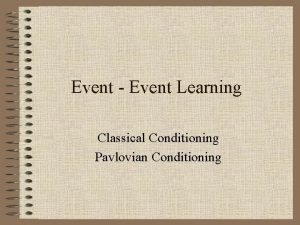 Event Event Learning Classical Conditioning Pavlovian Conditioning In