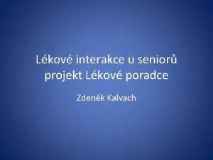 Lkov interakce u senior projekt Lkov poradce Zdenk