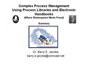 Complex Process Management Using Process Libraries and Electronic