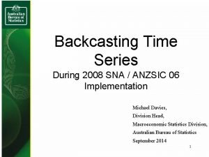 Backcasting Time Series During 2008 SNA ANZSIC 06