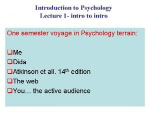 Introduction to Psychology Lecture 1 intro to intro