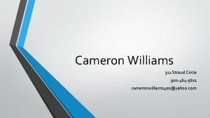 Cameron Williams 311 Stroud Circle 901 464 5611