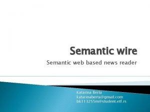 Semantic wire Semantic web based news reader Katarina