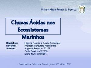 Universidade Fernando Pessoa Chuvas cidas nos Ecossistemas Marinhos