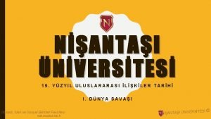 NANTAI NVERSTES 19 YZYIL ULUSLARARASI LKLER TARH I