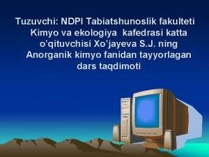 Tuzuvchi NDPI Tabiatshunoslik fakulteti Kimyo va ekologiya kafedrasi