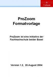 Pro Zoom Formatvorlage Pro Zoom ist eine Initiative